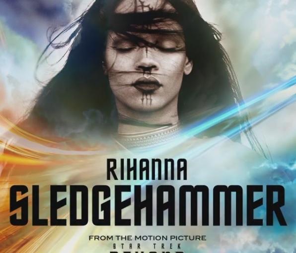 RIHANNA präsentiert Titelsong zu STAR TREK BEYOND ++ SLEDGEHAMMER ab sofort erhältlich