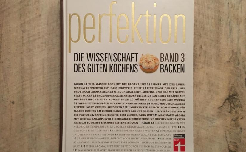 """Produkttest – Backbuch """"Perfektion. Band 3: Backen"""" von Stiftung Warentest"""